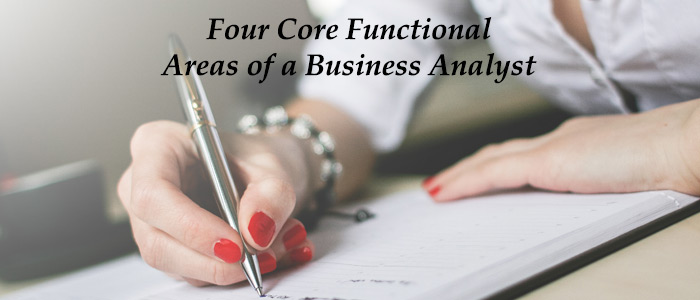 Four Major Functional Areas of a Business Analyst
