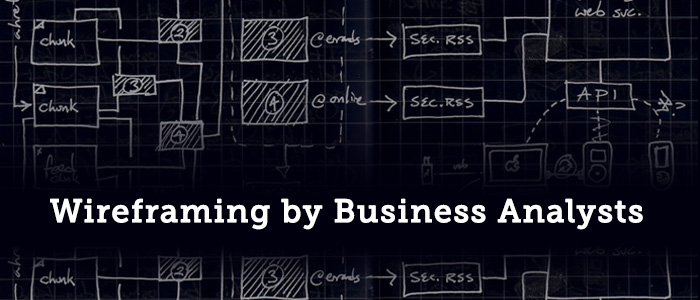 Wireframing for Business Analysts – What it Means and What Not