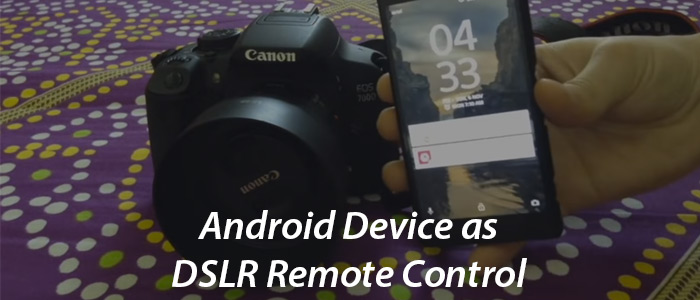 How to Use Android Phone as a Controller for Canon DSLR?