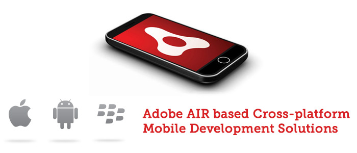 Adobe AIR based Cross-Platform App Development Libraries