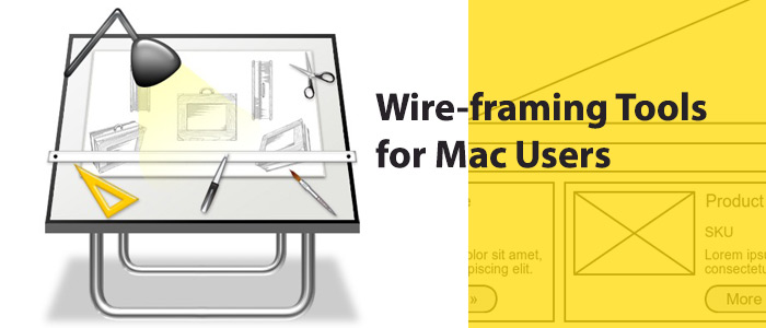 Best Desktop Based Wireframing Tools for Mac Users