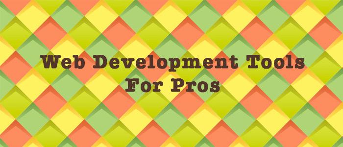 Web Development Tools For Professionals