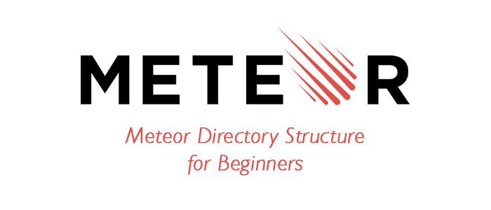 Meteor Directory Structure for Beginners
