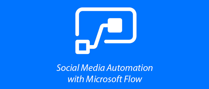 Automate your Social Media Activities with Microsoft Flow | RJDesignz