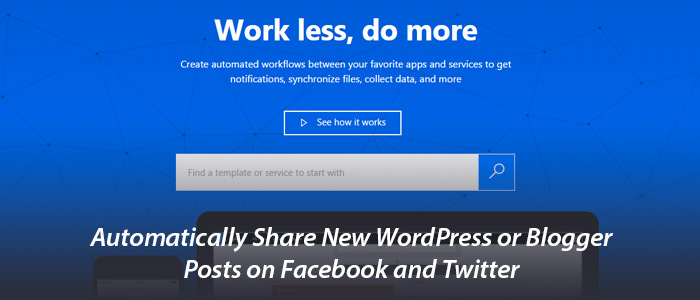 Automatically Share New WordPress or Blogger Posts on Facebook & Twitter