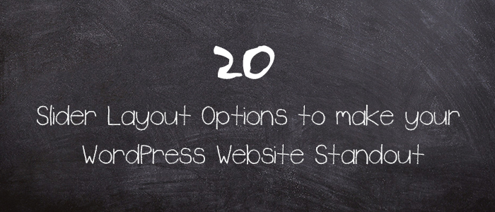 20 Slider Layout Options to make your WordPress Website Standout