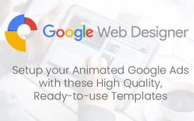 Setup your Animated Google Ads with these High Quality, Ready-to-Use Templates