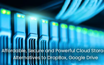 Affordable, Secure and Powerful Cloud Storage Alternatives to DropBox, Google Drive