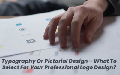 Typography Or Pictorial Design – What To Select For Your Professional Logo Design?
